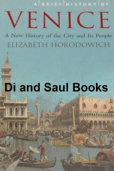 Venice - A New History of the City and its People, by Elizabeth Horodowich
